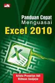 Cover Panduan Cepat Menguasai Excel 2010 oleh