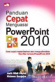 Cover Panduan Cepat Menguasai PowerPoint 2010 oleh