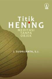 Cover Titik Hening: Meditasi Tanpa Objek oleh