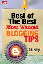 Cover Best of the Best Most Wanted Blogging Tips oleh