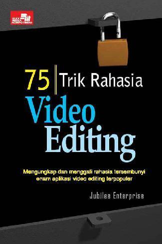 75 Trik Rahasia Video Editing by Cover