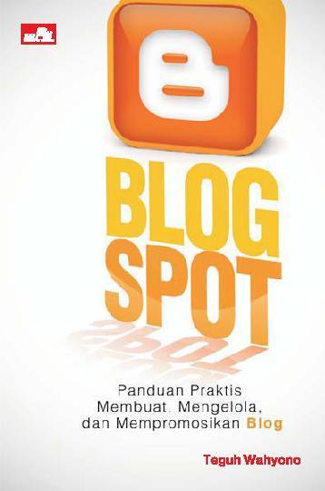 Blogspot - Panduan Praktis Membuat, Mengelola dan Mempromosikan Blog by Cover