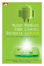 Cover Mudah Membuat Game Edukasi Berbasis Android oleh