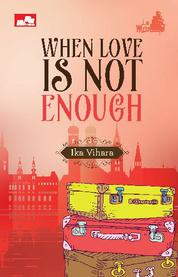 Cover When Love is Not Enough oleh