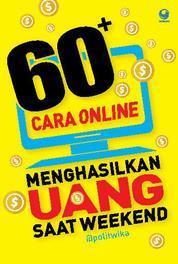 60+ Cara Online Menghasilkan Uang Saat Weekend by @Politwika Cover