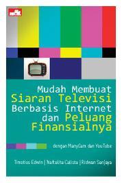 Cover Mudah Membuat Siaran Televisi Berbasis Internet dan Peluang Finansialnya oleh