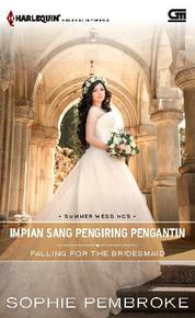 Harlequin Koleksi Istimewa: Impian Sang Pengiring Pengantin (Falling for The Bridesmaid)
