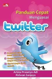 Panduan Cepat Menguasai Twitter by Cover