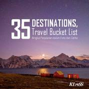 35 Destinations Travel Bucket List – Bingkai Perjalanan dalam Foto dan Cerita