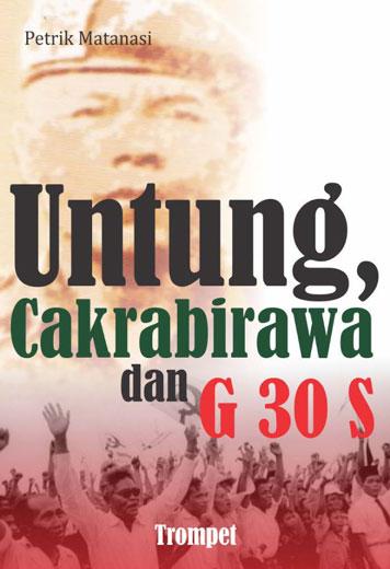 Cover Untung, Cakrabirawa dan G 30 S oleh