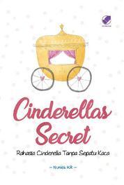 Cinderellas Secret : Rahasia Cinderella Tanpa Sepatu Kaca