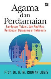 Cover Agama dan Perdamaian: Landasan, Tujuan, dan Realitas Kehidupan oleh