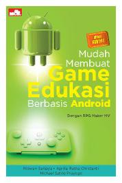 Cover Mudah Membuat Game Edukasi Berbasis Android Edisi Revisi oleh