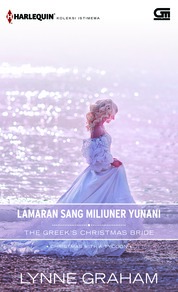Harlequin Koleksi Istimewa: Lamaran Sang Miliuner Yunani (The Greek's Christmas Bride)