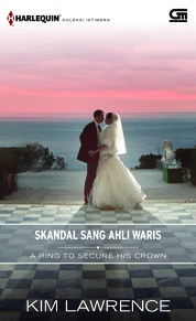 Harlequin Koleksi Istimewa: Skandal Sang Ahli Waris (A Ring to Secure His Crown)