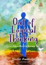 Cover Out of Logical Thinking: Cara Mukmin Mencintai Rencana-Nya oleh