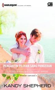 Harlequin Koleksi Istimewa: Pengantin Pilihan Sang Pangeran (Crown Prince's Chosen Bride)