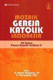 Cover Mozaik Gereja Katolik Indonesia: 50 Tahun Pasca Konsili Vatikan II oleh