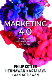 Marketing 4.0: Bergerak dari Tradisional ke Digital by Philip Kotler, Hermawan Kartajaya, Iwan Setiawan Cover