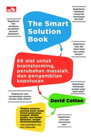The Smart Solution Book: 68 Tools for Brainstorming, Problem Solving, and Decision Making by David Cotton Cover