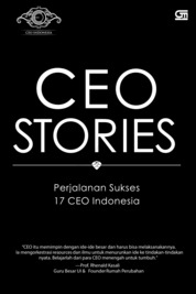 CEO Stories: Perjalanan Sukses 17 CEO di Indonesia by Wahyu Raharjo Cover