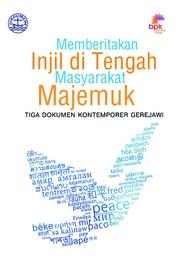 Cover Memberitakan Injil di Tengah Masyarakat Majemuk. Sub Title: 3 Dokumen Kontemporer Gerejawi oleh