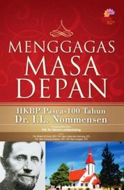 Cover Menggagas Masa Depan. Sub title : HKBP Pasca 100 Tahun DR I. L. Nomensen oleh