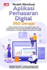 Cover Mudah Membuat Aplikasi Pemasaran Digital 360 Derajat oleh