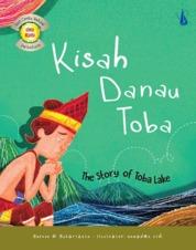 Cover Kisah Danau Toba: The Story of Toba Lake oleh