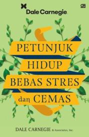 Petunjuk Hidup Bebas Stres dan Cemas by Dale Carnegie & Associates, Inc. Cover