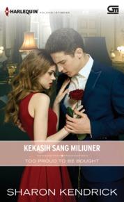 Harlequin Koleksi Istimewa: Kekasih Sang Miliuner (Too Proud to be Bought) by Sharon Kendrick Cover