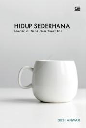 Hidup Sederhana: Hadir di Sini & Saat Ini by Desi Anwar Cover