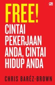 Free! Cintai Pekerjaan Anda, Cintai Hidup Anda