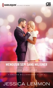 Harlequin Koleksi Istimewa: Mengusir Sepi sang Miliuner (Lone Star Lover) by Jessica Lemmon Cover
