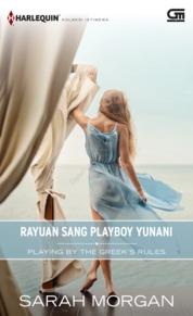 Harlequin Koleksi istimewa: Rayuan Sang Playboy Yunani (Playing by the Greek's Rules)