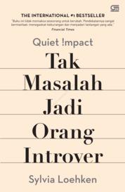 Cover Quiet Impact: Tak Masalah Jadi Orang Introver oleh Sylvia Loehken