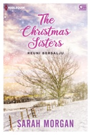 Harlequin: Reuni Bersalju (The Christmas Sisters) by Sarah Morgan Cover