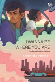 Young Adult: Di Mana Pun Kau Berada (I Wanna be Where You Are) by Kristina Forest Cover