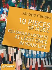 Cover 10 Pieces of Music You Should Listen to at Least Once in Your Life oleh