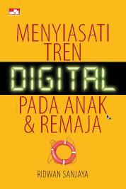 Cover Menyiasati Tren Digital pada anak dan Remaja oleh