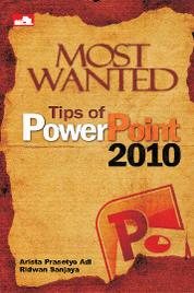 Cover Most Wanted Tips Of PowerPoint 2010 oleh
