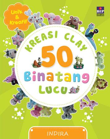 KREASI CLAY 50 BINATANG LUCU by Cover