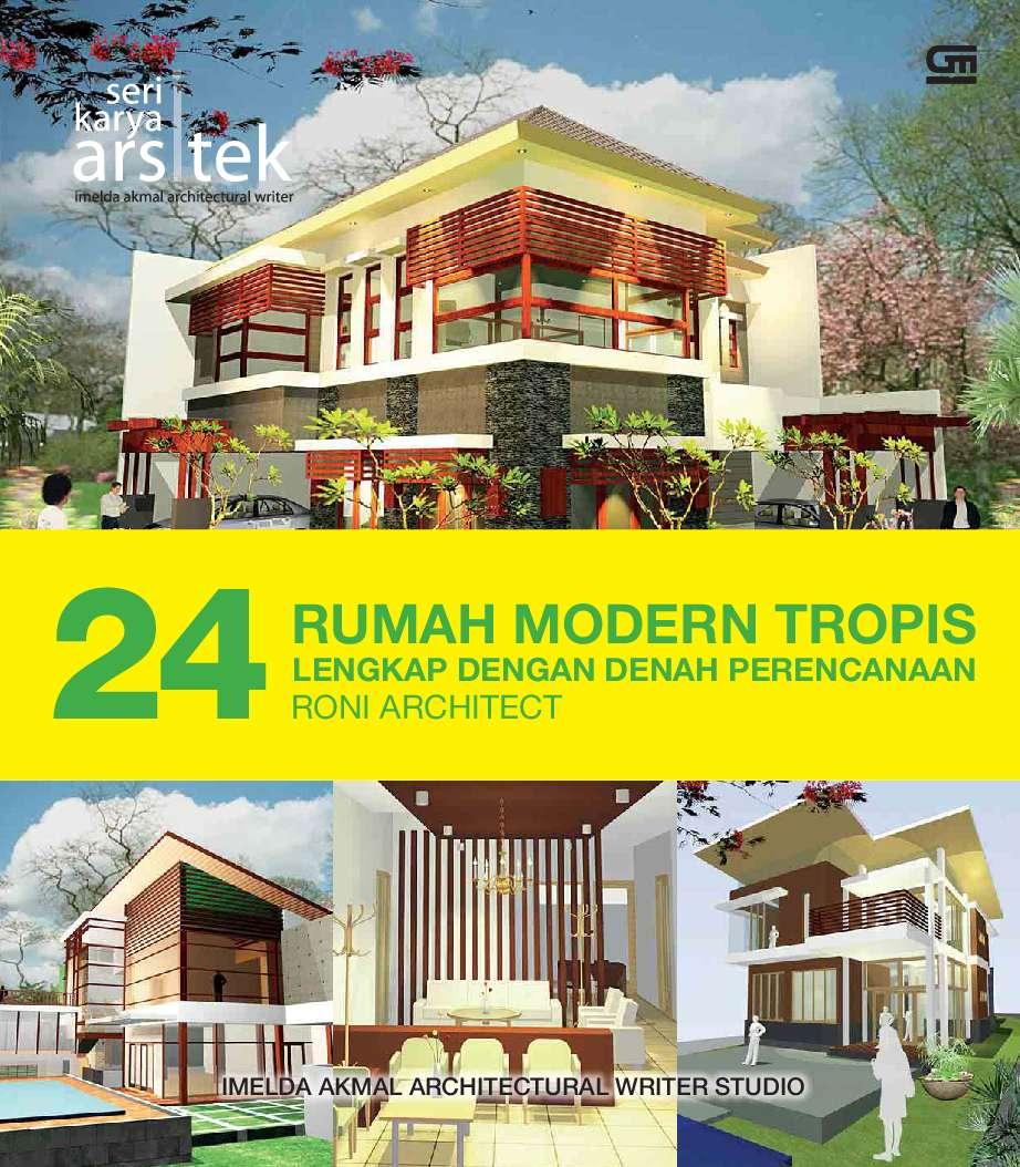 Jual Buku 24 RUMAH MODERN TROPIS LENGKAP DENGAN DENAH PERENCANAAN RONI ARCHITECT oleh Imelda Akmal Dkk
