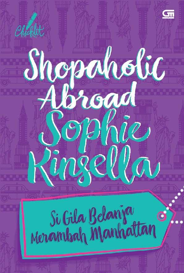 Jual Buku Shopaholic Abroad Si Gila Belanja Merambah Manhattan Oleh Sophie Kinsella Gramedia Digital Indonesia