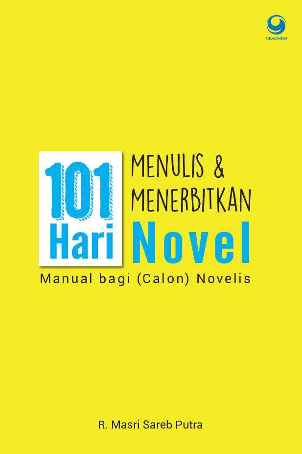 101 Hari Menulis & Menerbitkan Novel Manual Bagi (Calon) Penulis