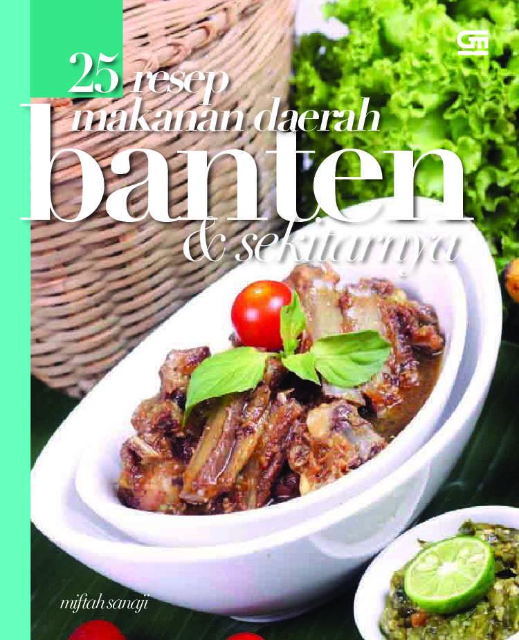Jual Buku  Resep Makanan Daerah Banten Dan Sekitarnya Oleh Miftah Sanaji Gramedia Digital Indonesia