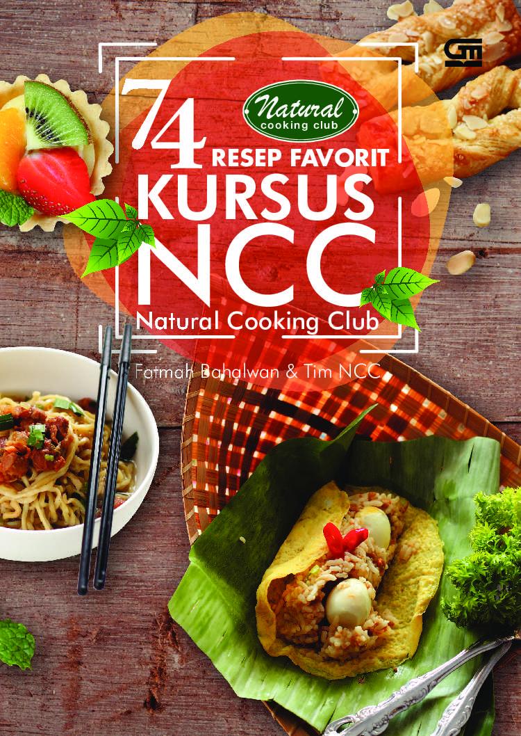 Jual Buku 74 Resep Favorit Kursus Ncc Natural Cooking Club Oleh Fatmah Bahalwan Gramedia Digital Indonesia