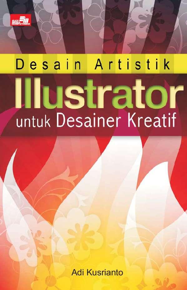 Jual Buku Desain Artistik Illustrator Oleh Adi Kusrianto Gramedia