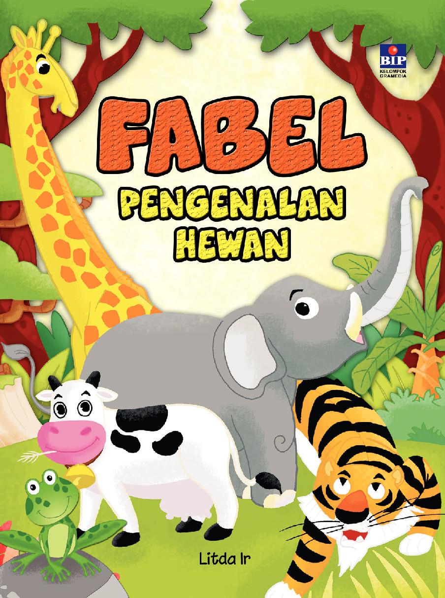 Jual Buku Fabel Pengenalan Hewan Oleh Litda Ir Gramedia Digital