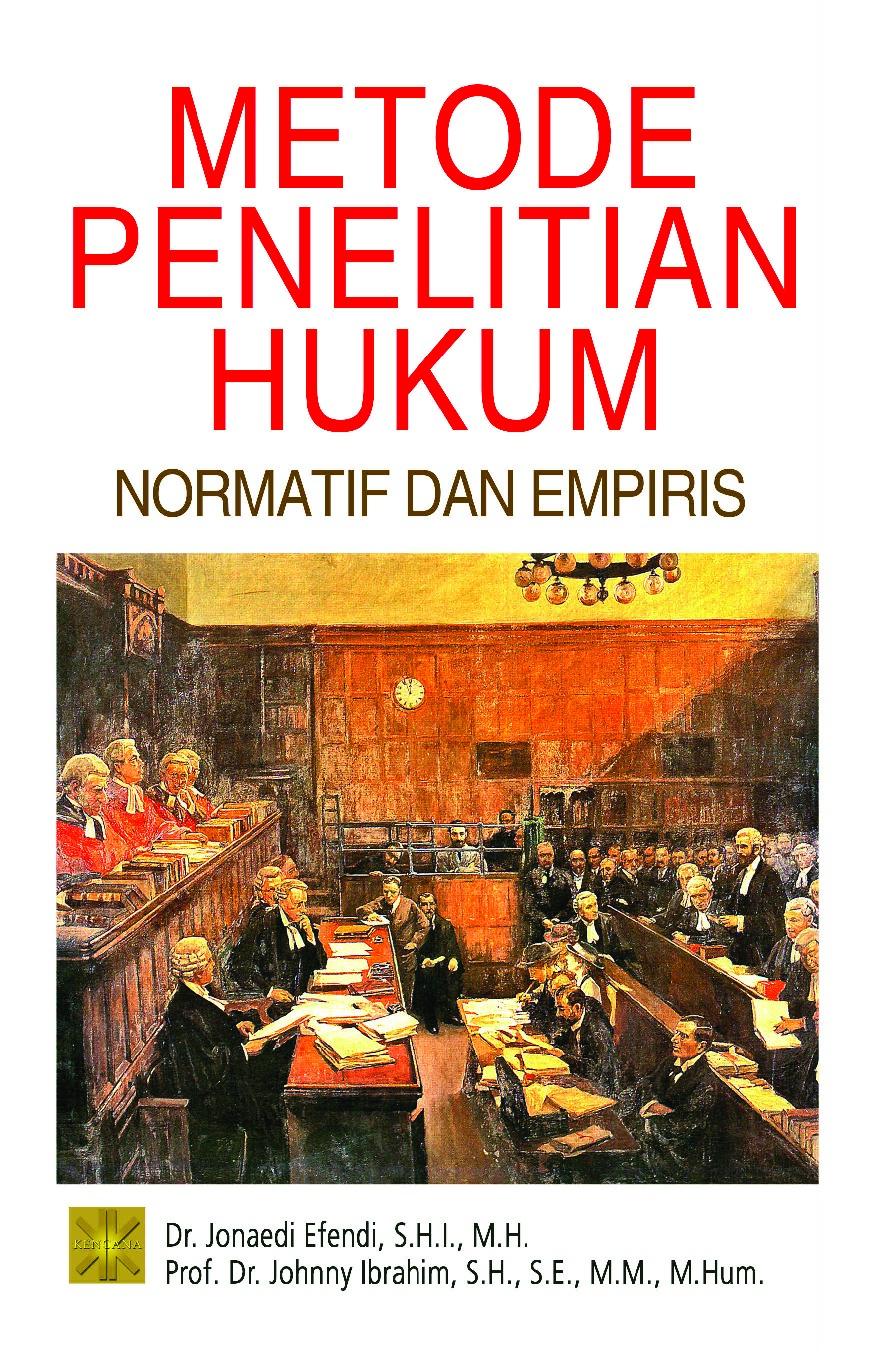 Jual Buku Metode Penelitian Hukum Normatif Dan Empiris Oleh Dr Jonaedi Efendi S H I M H Gramedia Digital Indonesia